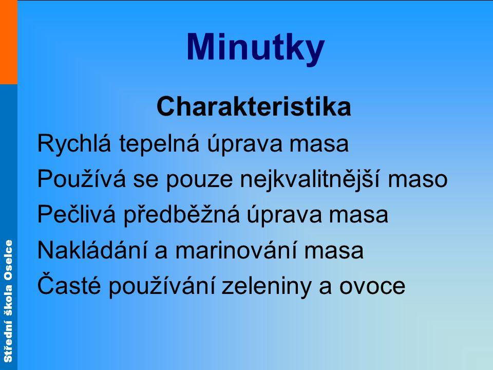Střední škola Oselce Minutky Příprava na roštu (na grilu) Obr.9