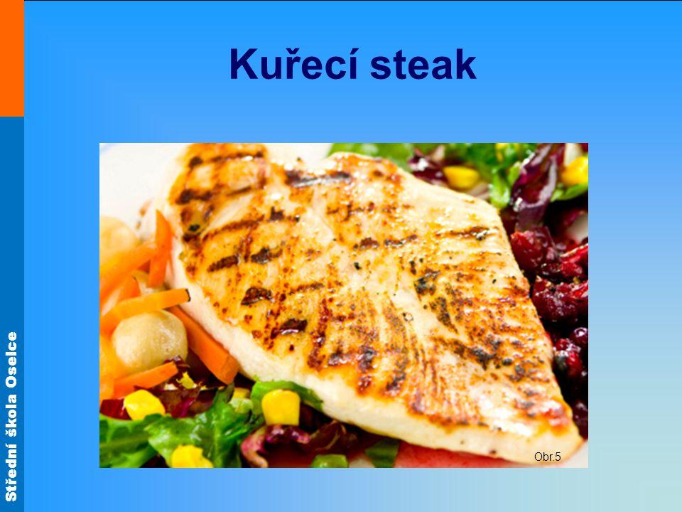 Střední škola Oselce Kuřecí steak Obr.5