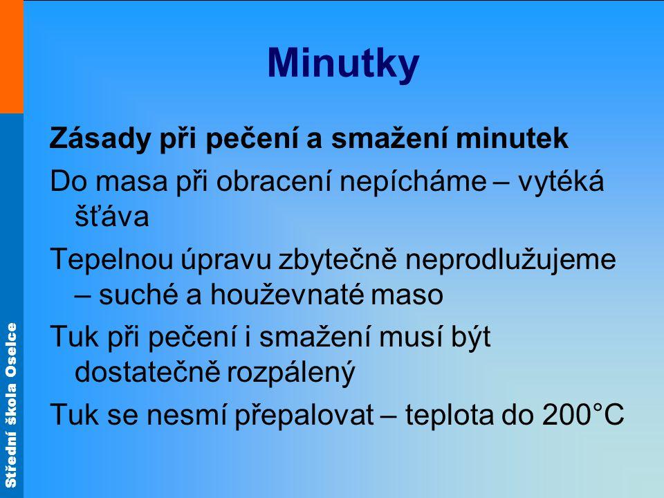 Střední škola Oselce Zvěřina Srnčí žebírko na žampionech Ze srnčího hřbetu nasekáme širší žebírka (se dvěma žebrovými kostmi).