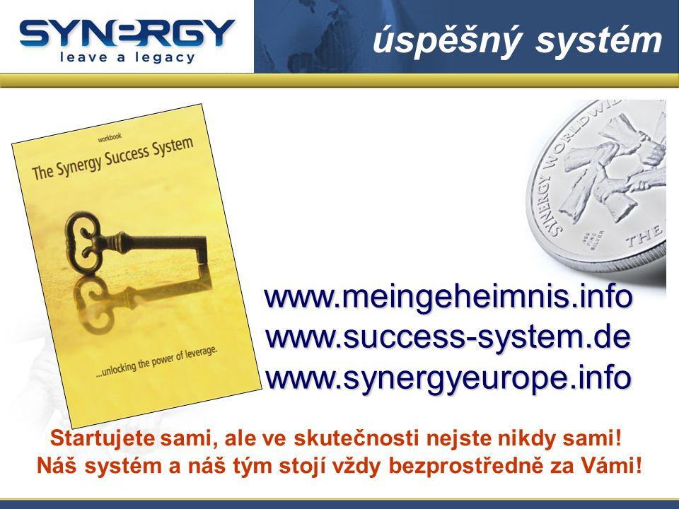 úspěšný systém www.meingeheimnis.infowww.success-system.dewww.synergyeurope.info Startujete sami, ale ve skutečnosti nejste nikdy sami.