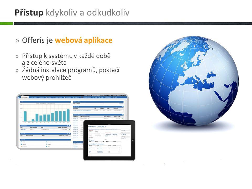 » Offeris je webová aplikace » Přístup k systému v každé době a z celého světa » Žádná instalace programů, postačí webový prohlížeč Přístup kdykoliv a