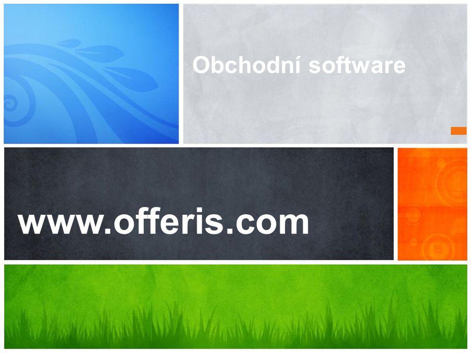 Vaše cenové ponuky rýchlo a profesionálne www.offeris.com Obchodní software
