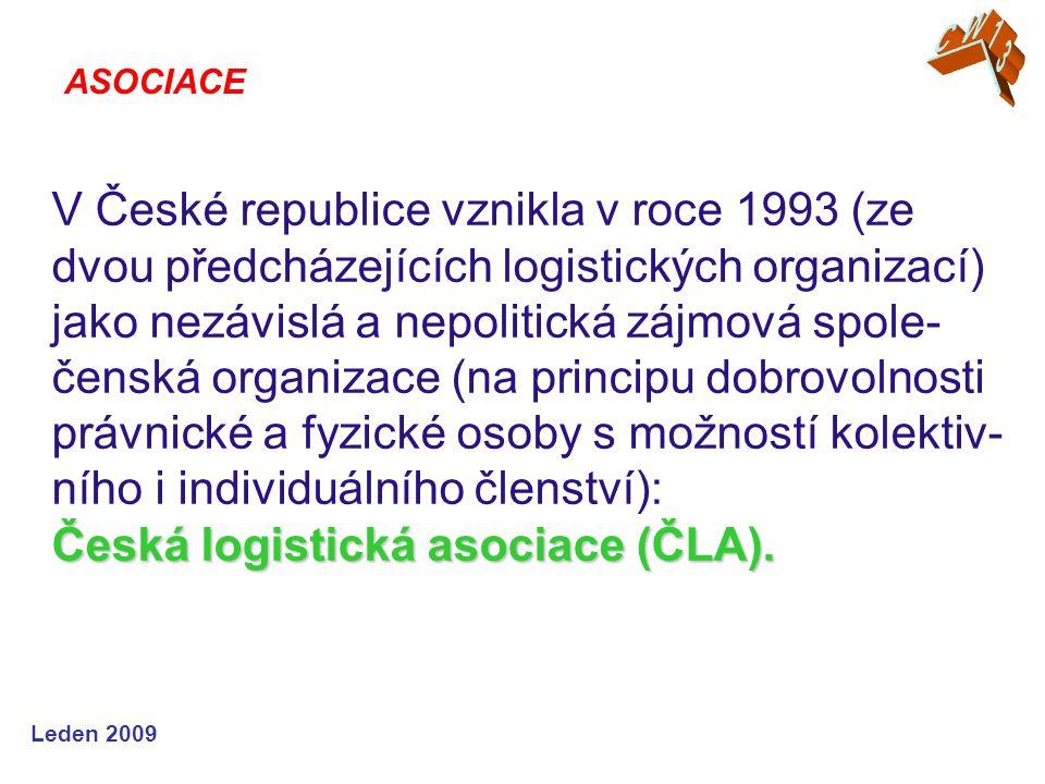 Leden 2009 Česká logistická asociace (ČLA).