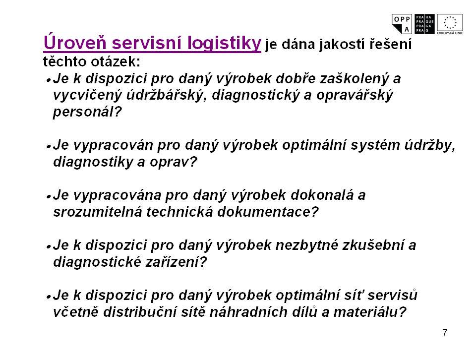 8 Úroveň servisní logistiky je dána jakostí řešení těchto otázek: Je k dispozici pro daný výrobek dobře zaškolený a vycvičený údržbářský, diagnostický a opravářský personál.