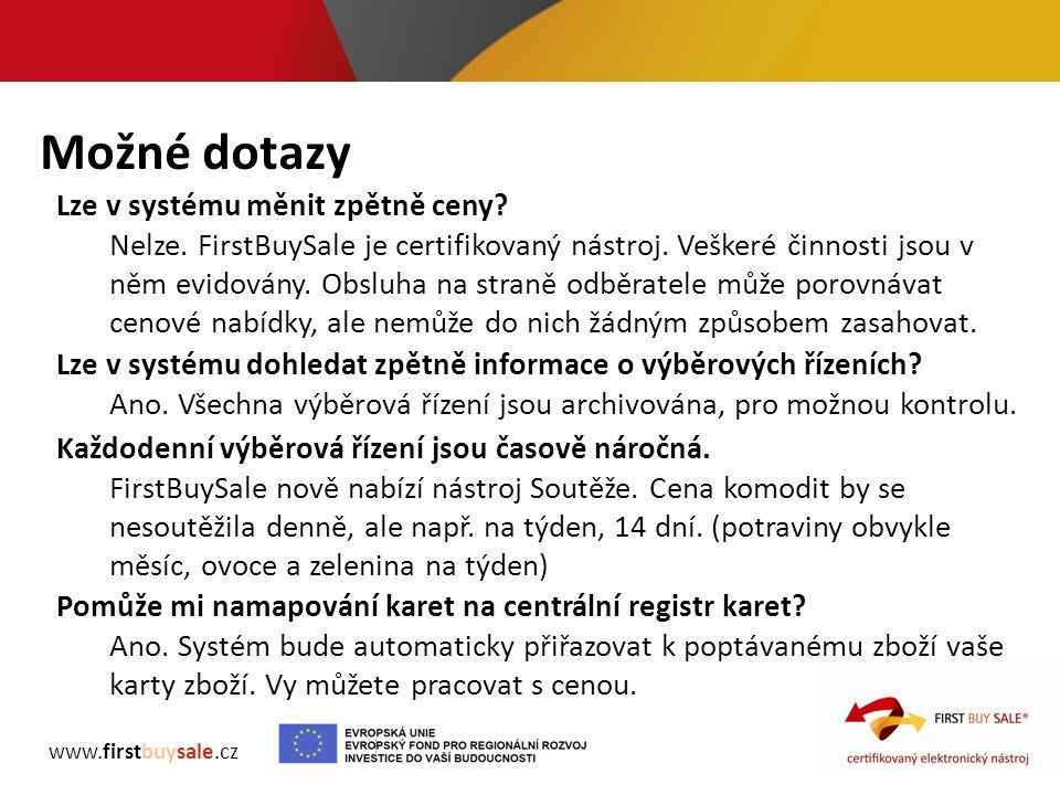 Možné dotazy www.firstbuysale.cz Lze v systému měnit zpětně ceny? Nelze. FirstBuySale je certifikovaný nástroj. Veškeré činnosti jsou v něm evidovány.