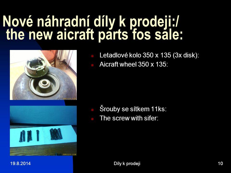 19.8.2014Díly k prodeji10 Nové náhradní díly k prodeji:/ the new aicraft parts fos sale: Letadlové kolo 350 x 135 (3x disk): Aicraft wheel 350 x 135:
