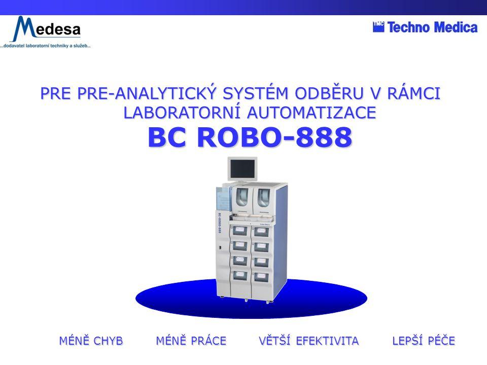 LIS/HIS Objednávka testu Pacientský box Výkon 1440 zkumavek (360boxů)/hod BC ROBO je pre pre-analytický laboratorní systém umístěný v místnostech centrálního odběru a zaručuje jednoznačnou identifikaci vzorku ještě před vlastním odběrem.
