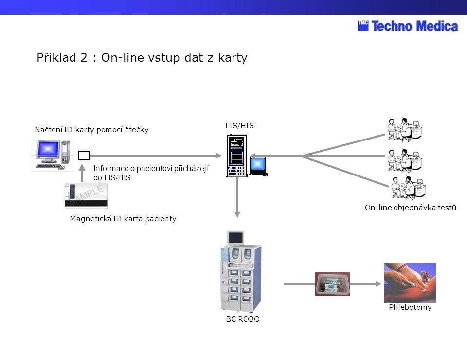 Phlebotomy Načtení ID karty pomocí čtečky. Magnetická ID karta pacienty Informace o pacientovi přicházejí do LIS/HIS. LIS/HIS BC ROBO On-line objednáv
