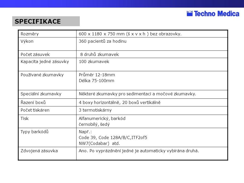 Rozměry600 x 1180 x 750 mm (š x v x h ) bez obrazovky. Výkon360 pacientů za hodinu Počet zásuvek 8 druhů zkumavek Kapacita jedné zásuvky100 zkumavek P