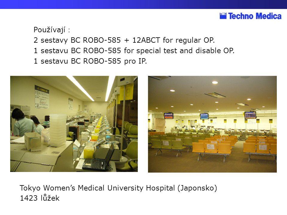Používají : 2 sestavy BC ROBO-585 + 12ABCT for regular OP. 1 sestavu BC ROBO-585 for special test and disable OP. 1 sestavu BC ROBO-585 pro IP. Tokyo