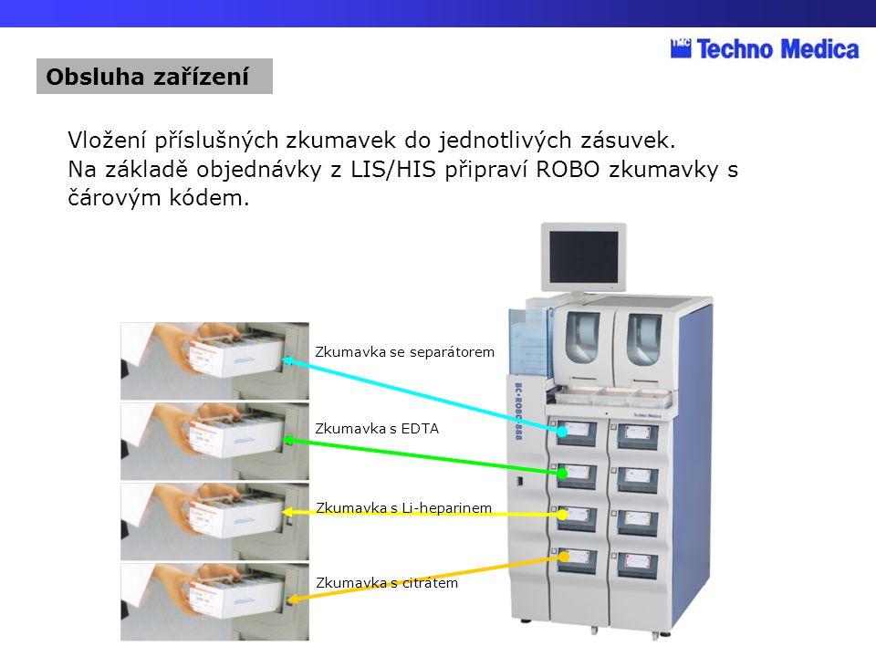 Vložení příslušných zkumavek do jednotlivých zásuvek. Na základě objednávky z LIS/HIS připraví ROBO zkumavky s čárovým kódem. Zkumavka se separátorem