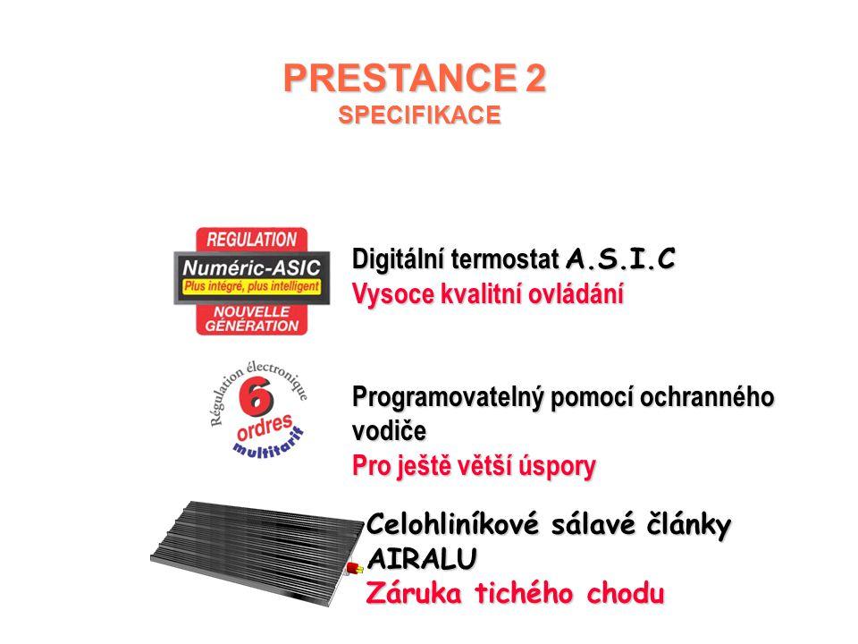 PRESTANCE 2 PRESTANCE 2 Programovatelný sálavý panel   1 řada: Horizontální verze   Řídicí jednotka umístěná na vrchní části tělesa   1 barva bí