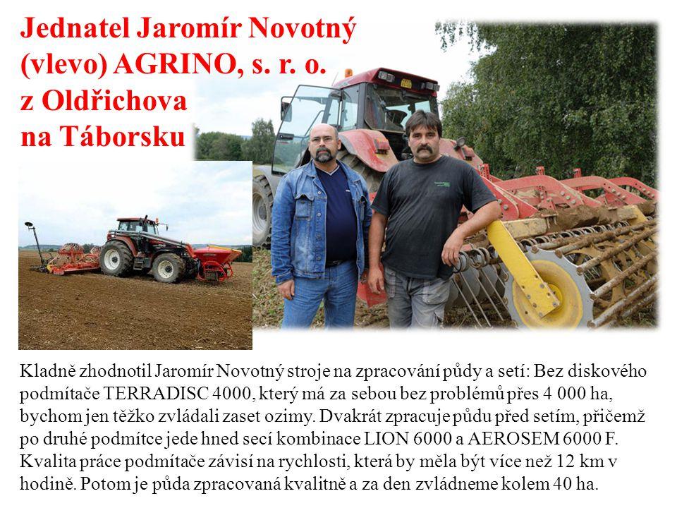 Jednatel Jaromír Novotný (vlevo) AGRINO, s. r. o.