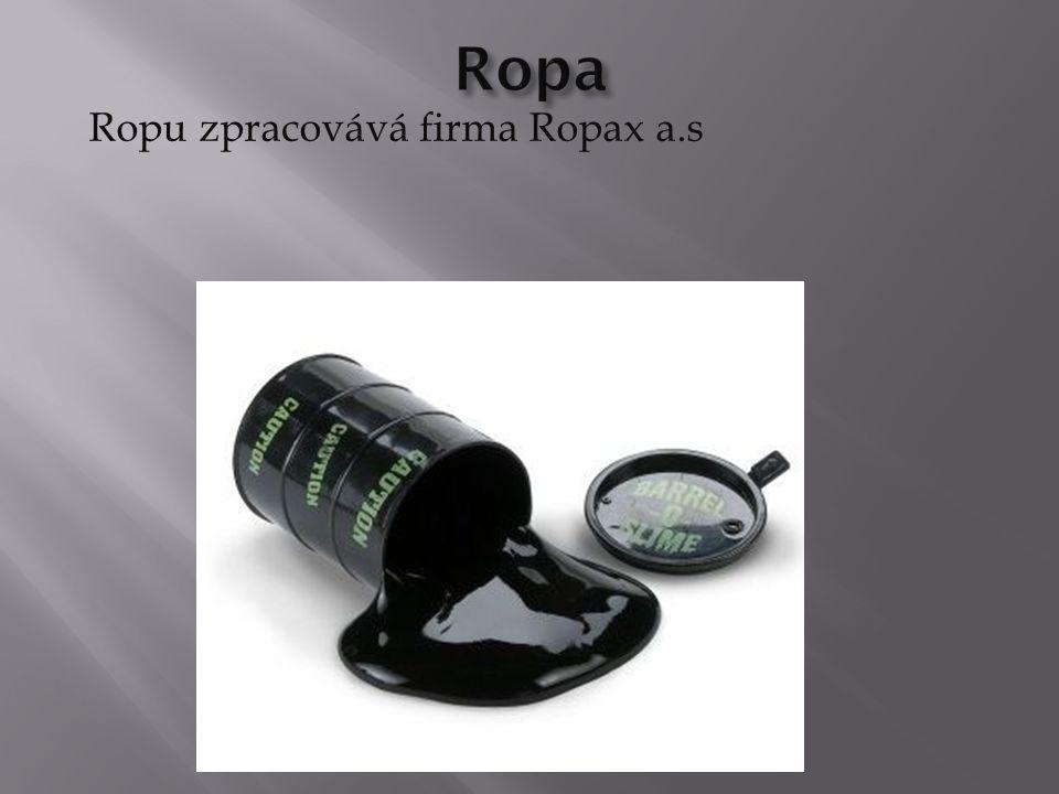 Ropu zpracovává firma Ropax a.s