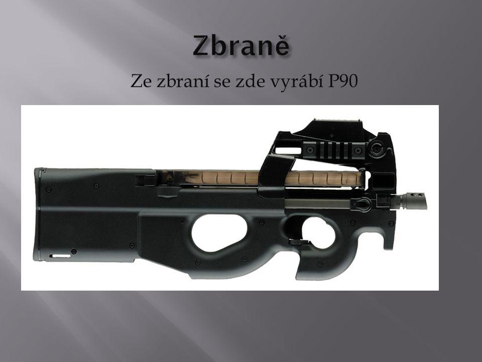 Ze zbraní se zde vyrábí P90
