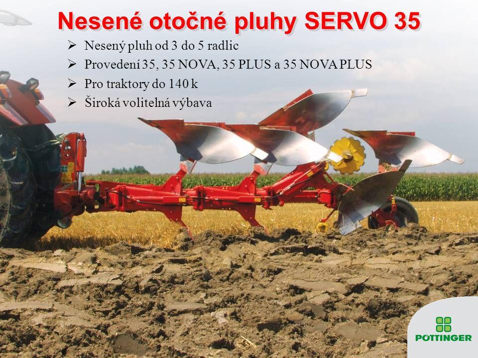  Nesený pluh od 3 do 5 radlic  Provedení 35, 35 NOVA, 35 PLUS a 35 NOVA PLUS  Pro traktory do 140 k  Široká volitelná výbava Nesené otočné pluhy S
