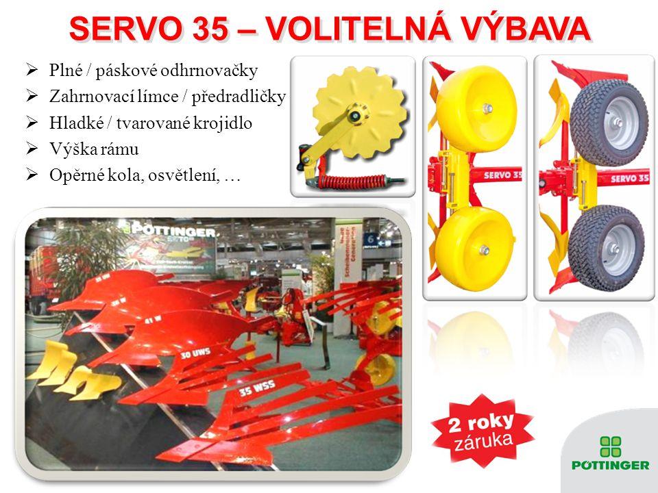 SERVO 35 – VOLITELNÁ VÝBAVA SERVO 35 – VOLITELNÁ VÝBAVA  Plné / páskové odhrnovačky  Zahrnovací límce / předradličky  Hladké / tvarované krojidlo 