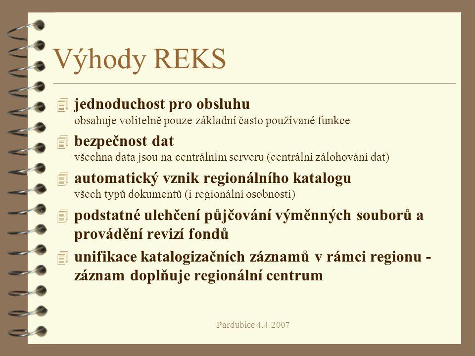 Pardubice 4.4.2007 Výhody REKS 4 jednoduchost pro obsluhu obsahuje volitelně pouze základní často používané funkce 4 bezpečnost dat všechna data jsou