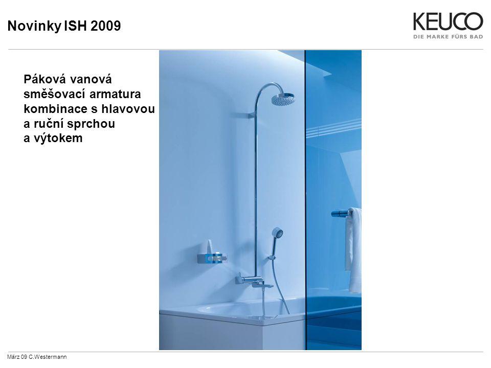 Novinky ISH 2009 März 09 C.Westermann Páková vanová směšovací armatura kombinace s hlavovou a ruční sprchou a výtokem