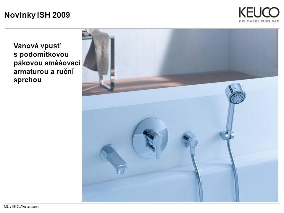 Novinky ISH 2009 März 09 C.Westermann Vanová vpusť s podomítkovou pákovou směšovací armaturou a ruční sprchou