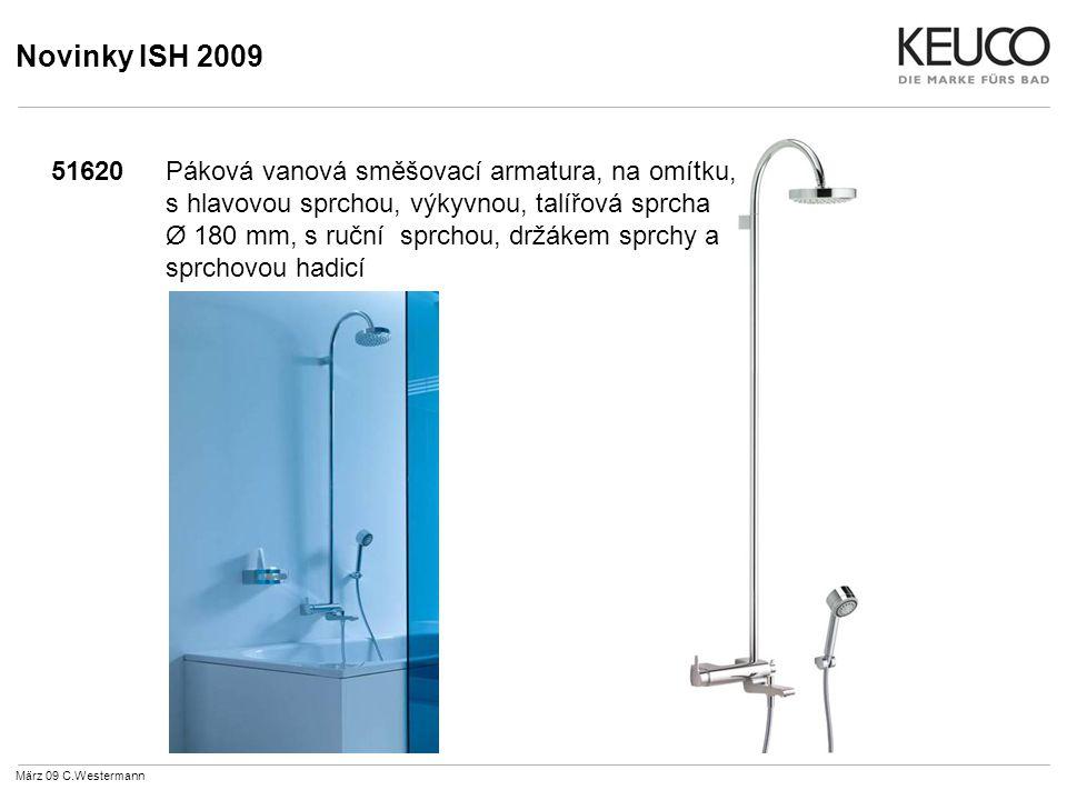 Novinky ISH 2009 51620Páková vanová směšovací armatura, na omítku, s hlavovou sprchou, výkyvnou, talířová sprcha Ø 180 mm, s ruční sprchou, držákem sprchy a sprchovou hadicí März 09 C.Westermann