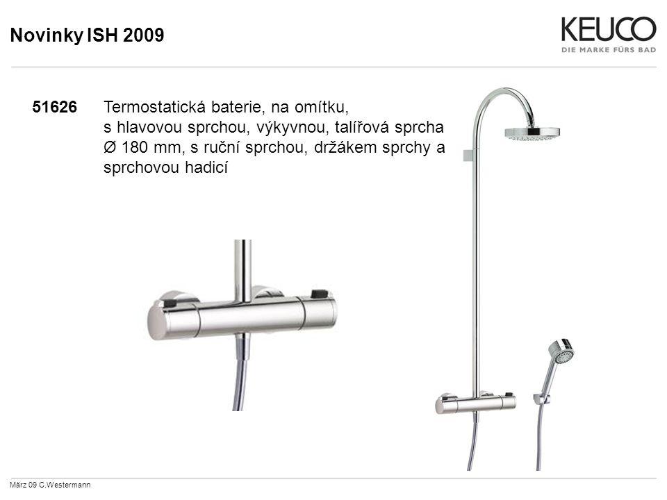 Novinky ISH 2009 51626Termostatická baterie, na omítku, s hlavovou sprchou, výkyvnou, talířová sprcha Ø 180 mm, s ruční sprchou, držákem sprchy a sprchovou hadicí März 09 C.Westermann