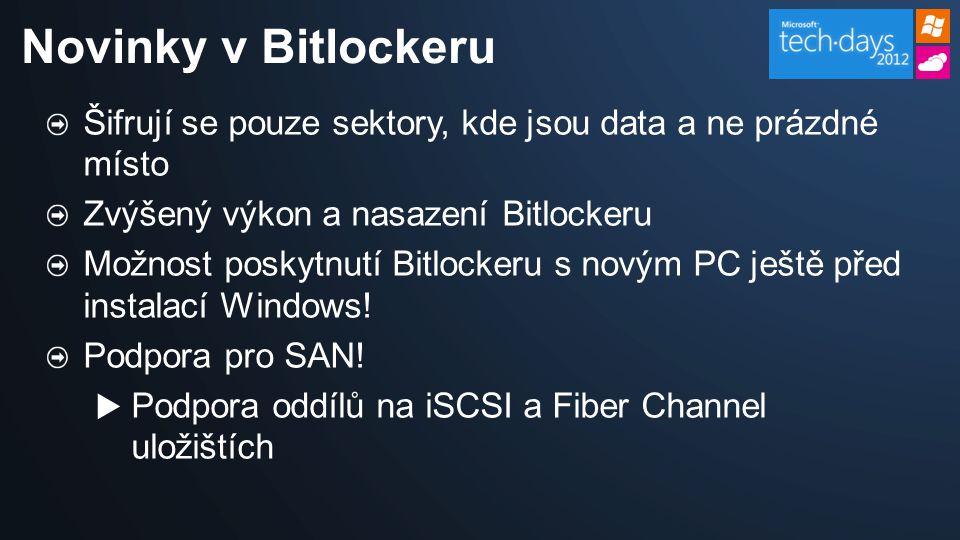 Šifrují se pouze sektory, kde jsou data a ne prázdné místo Zvýšený výkon a nasazení Bitlockeru Možnost poskytnutí Bitlockeru s novým PC ještě před instalací Windows.