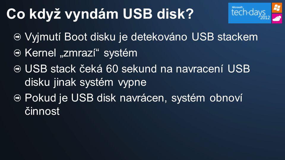 """Vyjmutí Boot disku je detekováno USB stackem Kernel """"zmrazí systém USB stack čeká 60 sekund na navracení USB disku jinak systém vypne Pokud je USB disk navrácen, systém obnoví činnost Co když vyndám USB disk?"""