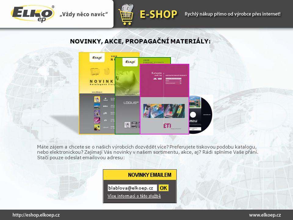 NOVINKY, AKCE, PROPAGAČNÍ MATERIÁLY: Máte zájem a chcete se o našich výrobcích dozvědět více? Preferujete tiskovou podobu katalogu, nebo elektronickou