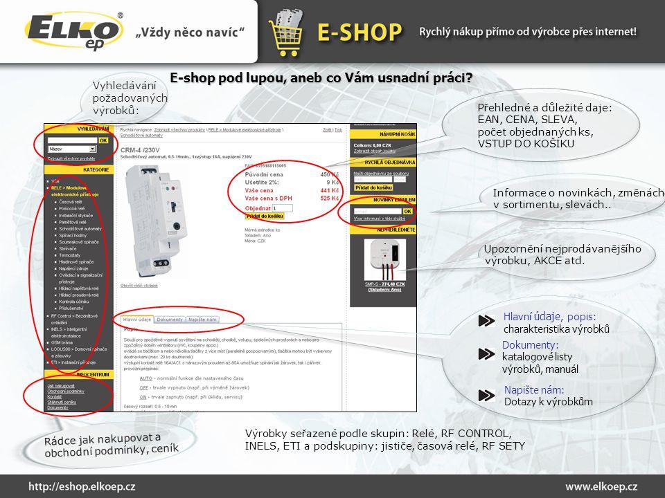 E-shop pod lupou, aneb co Vám usnadní práci? Informace o novinkách, změnách v sortimentu, slevách.. Vyhledávání požadovaných výrobků: Výrobky seřazené