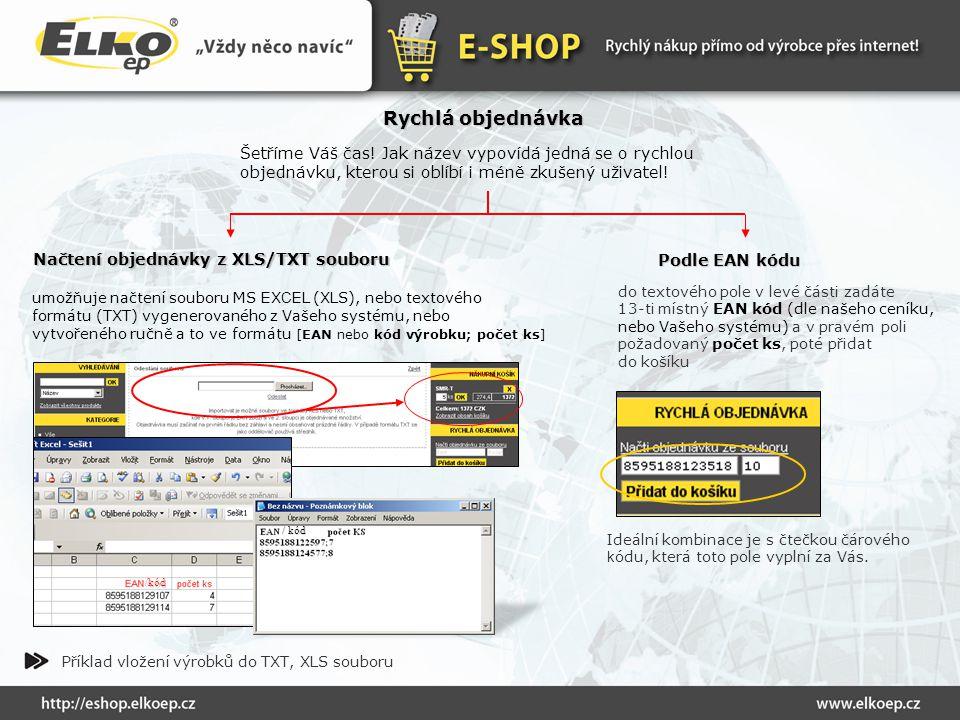 Rychlá objednávka Podle EAN kódu Podle EAN kódu Načtení objednávky z XLS/TXT souboru Načtení objednávky z XLS/TXT souboru do textového pole v levé čás