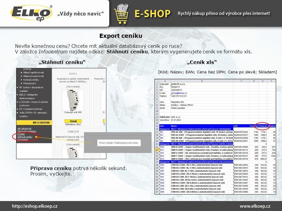 Export ceníku Nevíte konečnou cenu? Chcete mít aktuální databázový ceník po ruce? V záložce Infocentrum najdete odkaz: Stáhnutí ceníku, kterým vygener