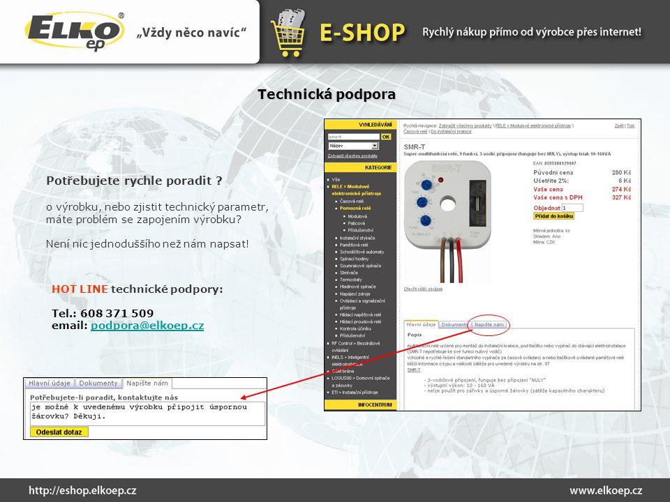 Technická podpora Potřebujete rychle poradit ? o výrobku, nebo zjistit technický parametr, máte problém se zapojením výrobku? N ení nic jednoduššího n