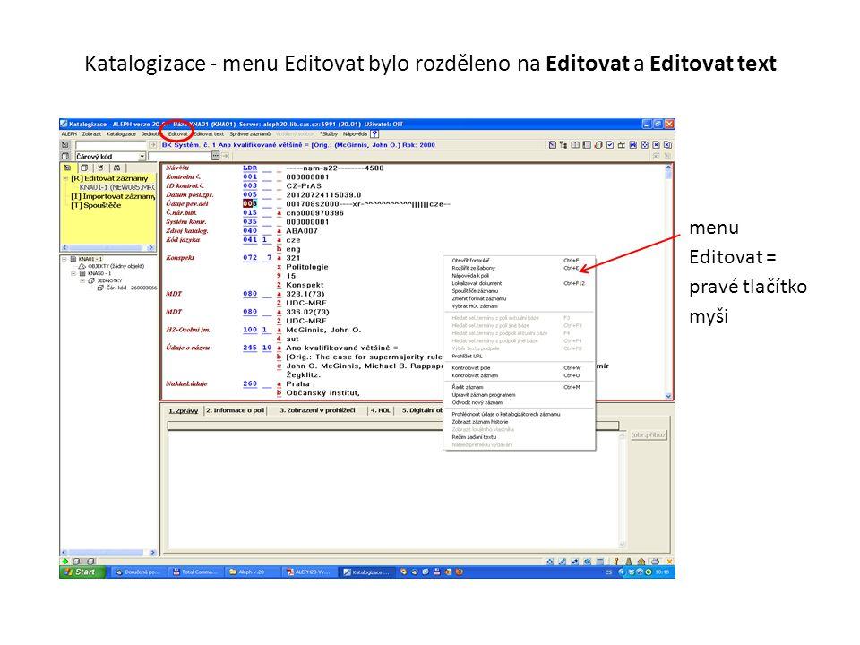 Katalogizační fomuláře pro pole s pevnou délkou obsahují možnost zobrazit si seznam platných hodnot pro určité pozice.