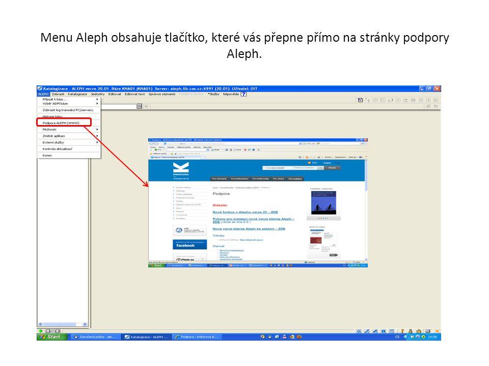 Menu Aleph obsahuje tlačítko, které vás přepne přímo na stránky podpory Aleph.