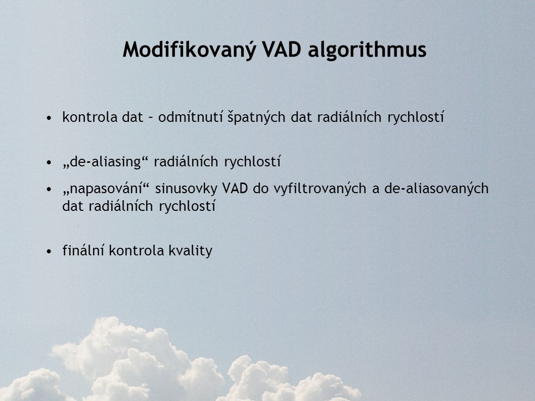 """kontrola dat – odmítnutí špatných dat radiálních rychlostí """"de-aliasing"""" radiálních rychlostí """"napasování"""" sinusovky VAD do vyfiltrovaných a de-aliaso"""