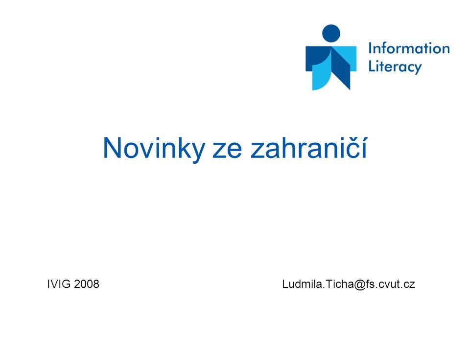 Novinky ze zahraničí IVIG 2008 Ludmila.Ticha@fs.cvut.cz