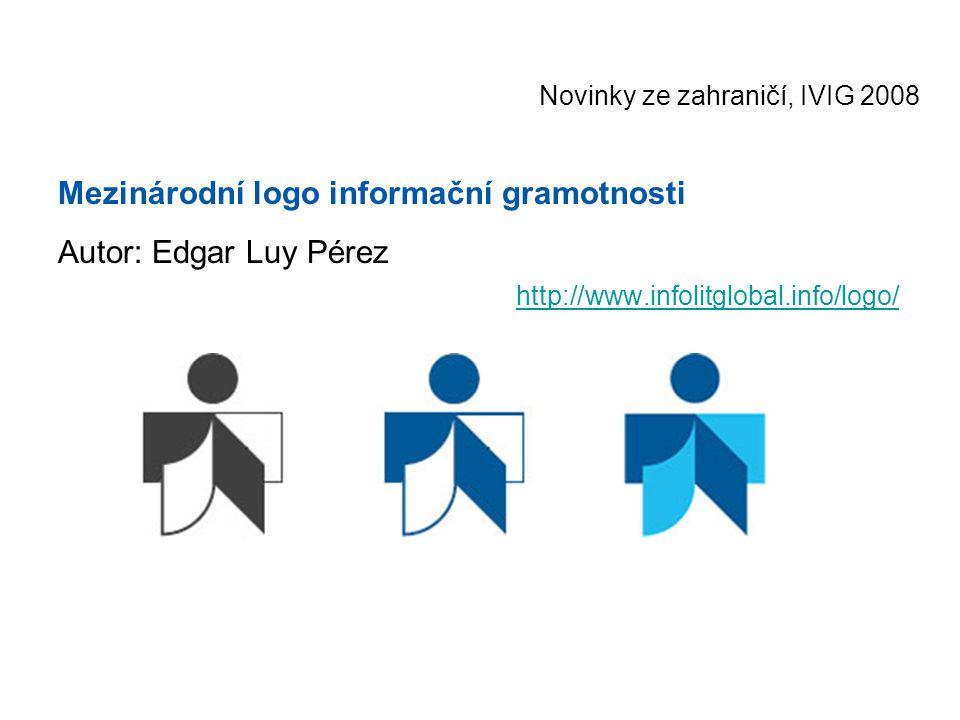 Novinky ze zahraničí, IVIG 2008 Mezinárodní logo informační gramotnosti Autor: Edgar Luy Pérez http://www.infolitglobal.info/logo/