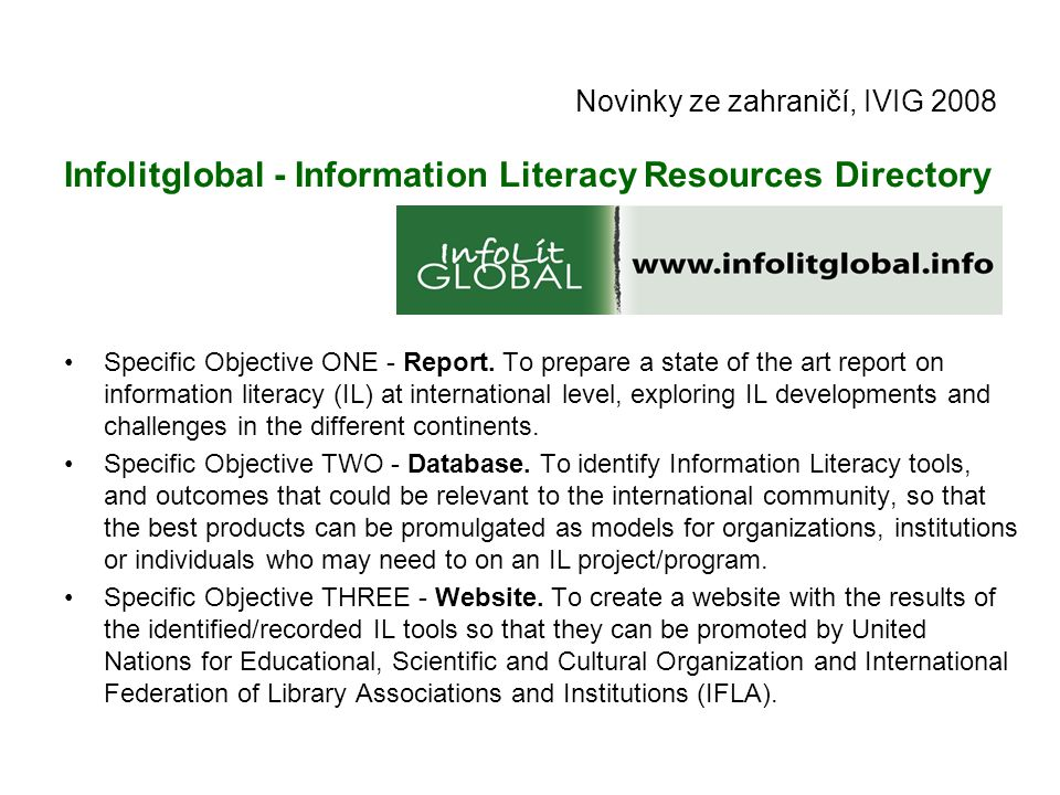Novinky ze zahraničí, IVIG 2008 Infolitglobal - Information Literacy Resources Directory Specific Objective ONE - Report.