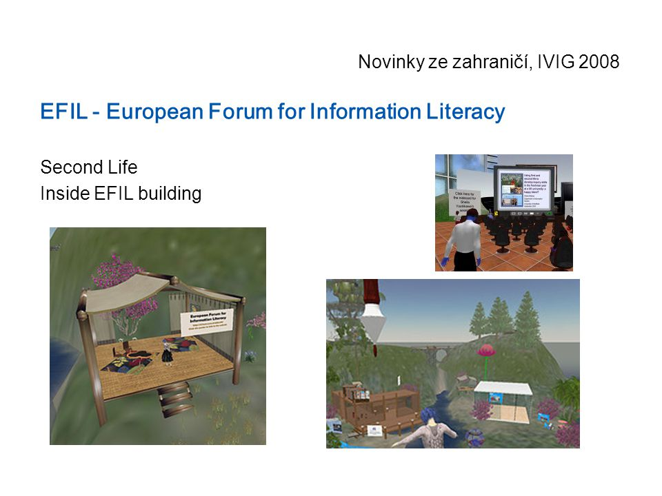 Novinky ze zahraničí, IVIG 2008 EFIL - European Forum for Information Literacy Second Life Inside EFIL building