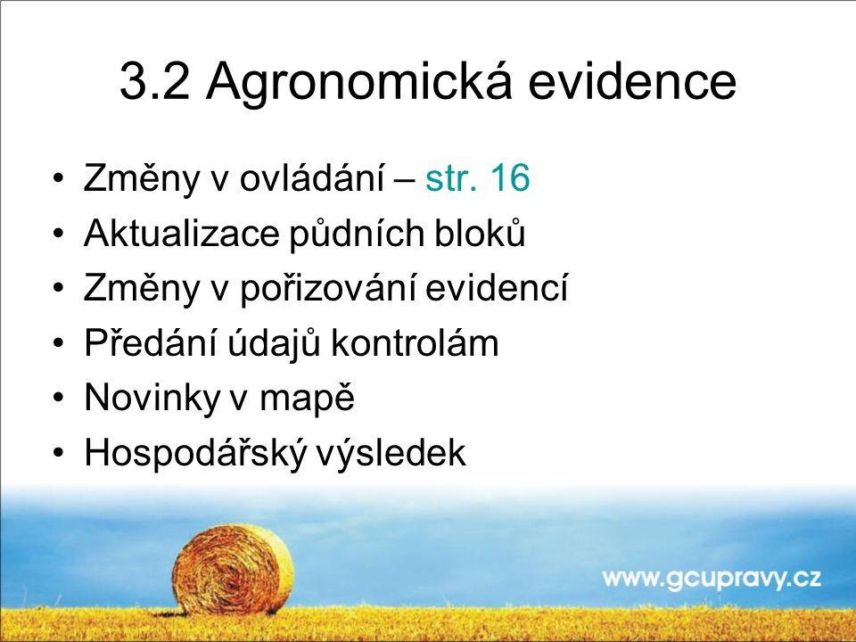 3.2 Agronomická evidence Změny v ovládání – str.