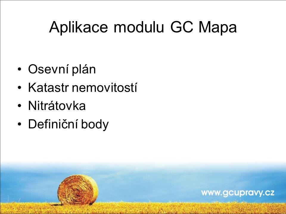 Aplikace modulu GC Mapa Osevní plán Katastr nemovitostí Nitrátovka Definiční body