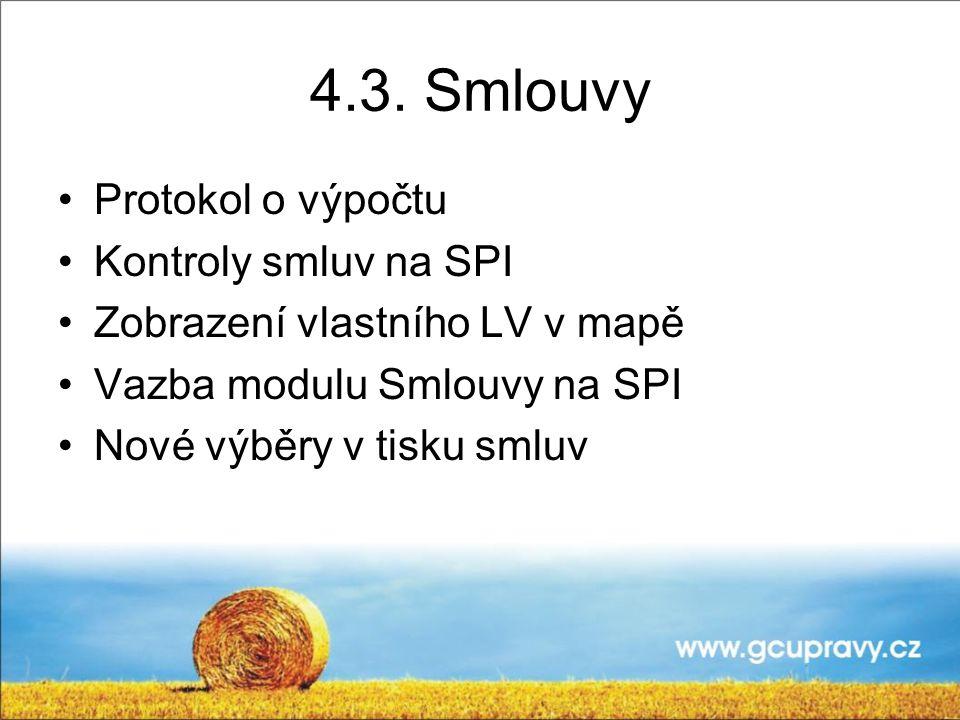 4.3. Smlouvy Protokol o výpočtu Kontroly smluv na SPI Zobrazení vlastního LV v mapě Vazba modulu Smlouvy na SPI Nové výběry v tisku smluv
