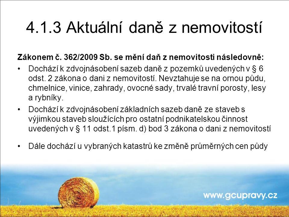 4.1.3 Aktuální daně z nemovitostí Zákonem č.362/2009 Sb.
