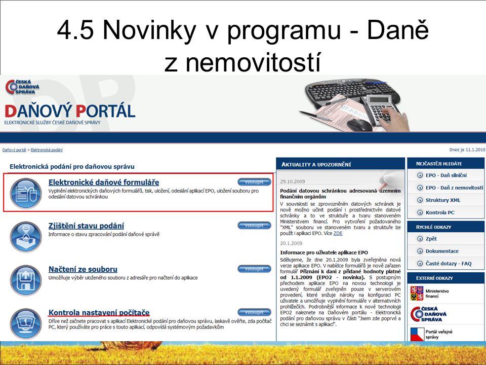 4.5 Novinky v programu - Daně z nemovitostí Kontrola, tisk, export daňového přiznání (cds.mfcr.cz) Import parcel z modulu Užívací vztahy