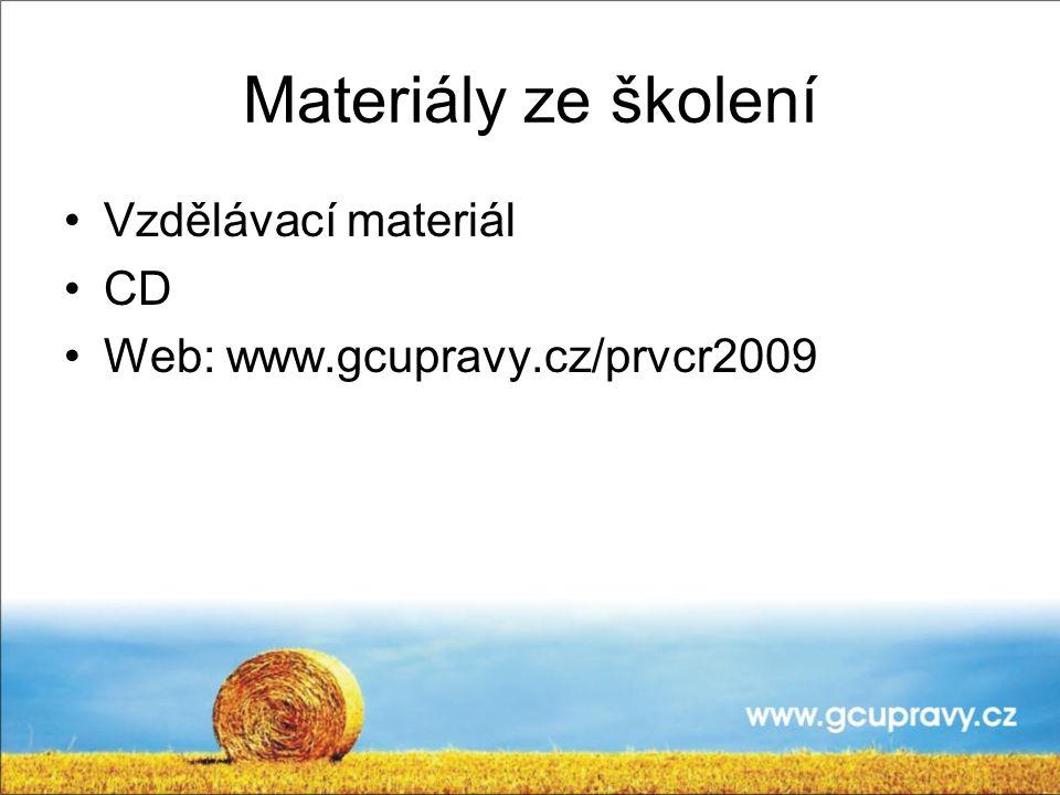 Materiály ze školení Vzdělávací materiál CD Web: www.gcupravy.cz/prvcr2009