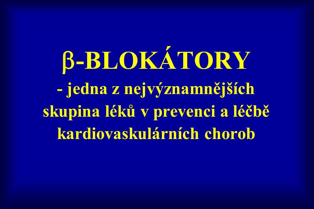  -BLOKÁTORY - jedna z nejvýznamnějších skupina léků v prevenci a léčbě kardiovaskulárních chorob