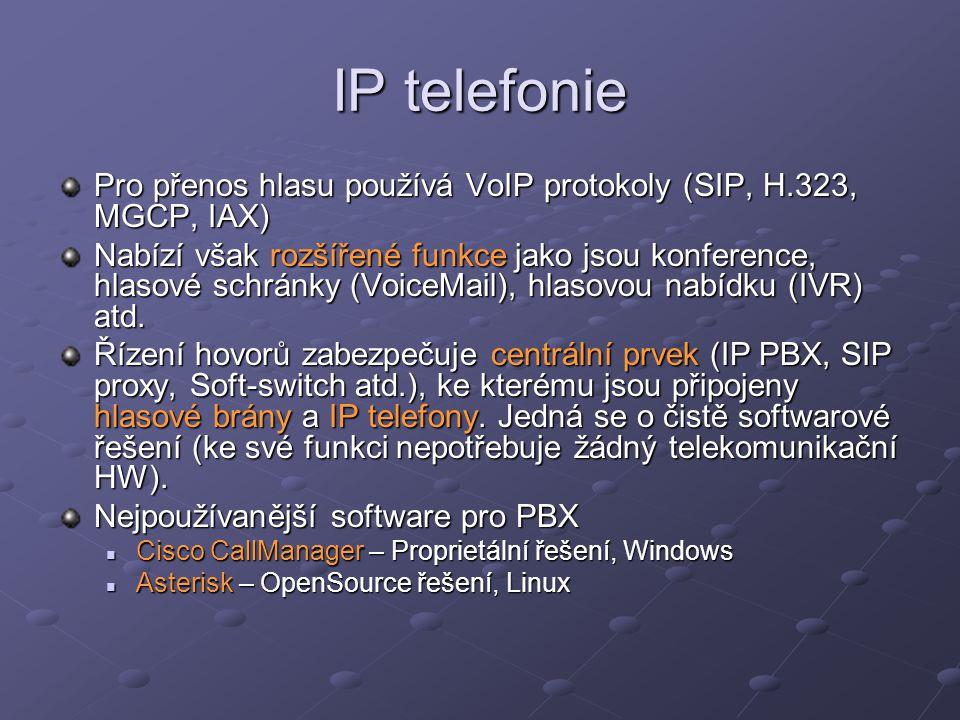 IP telefonie Pro přenos hlasu používá VoIP protokoly (SIP, H.323, MGCP, IAX) Nabízí však rozšířené funkce jako jsou konference, hlasové schránky (Voic
