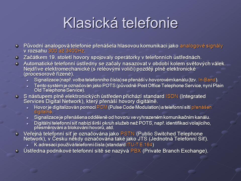 SIP protokol Protokol rozlišuje tyto stavové kódy: 100: Trying – požadavek byl přijat proxy serverem 100: Trying – požadavek byl přijat proxy serverem 180: Ringing – volaný telefon vyzvání 180: Ringing – volaný telefon vyzvání 181: Forward – přepojení hovoru na jinou linku 181: Forward – přepojení hovoru na jinou linku 183: Progress – informace o sestavovaném hovoru 183: Progress – informace o sestavovaném hovoru 200: OK – požadavek vyřízen (hovor spojený) 200: OK – požadavek vyřízen (hovor spojený) 302: Moved – volání bylo přesměrováno 302: Moved – volání bylo přesměrováno 400: Bad request – chybný požadavek 400: Bad request – chybný požadavek 401: Unauthorized – volající není autorizován 401: Unauthorized – volající není autorizován 404: Not Found – volaný neexistuje 404: Not Found – volaný neexistuje 408: Timeout – volaný neodpovídá 408: Timeout – volaný neodpovídá 486: Busy – volaný má obsazeno 486: Busy – volaný má obsazeno 5xx: Server Failure – chyba proxy serveru 5xx: Server Failure – chyba proxy serveru 6xx: Global Failure – chyba sítě 6xx: Global Failure – chyba sítě