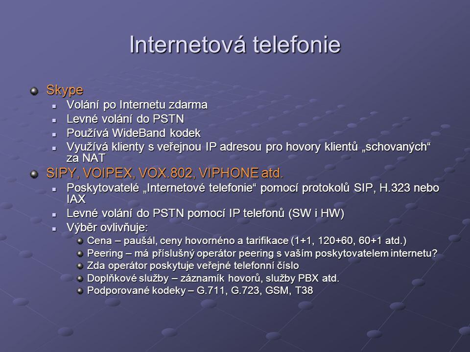"""Internetová telefonie Skype Volání po Internetu zdarma Volání po Internetu zdarma Levné volání do PSTN Levné volání do PSTN Používá WideBand kodek Používá WideBand kodek Využívá klienty s veřejnou IP adresou pro hovory klientů """"schovaných za NAT Využívá klienty s veřejnou IP adresou pro hovory klientů """"schovaných za NAT SIPY, VOIPEX, VOX.802, VIPHONE atd."""